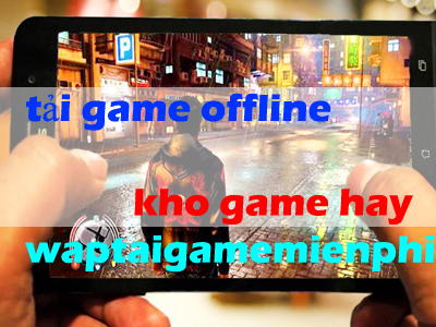 tai game offline kho game hay